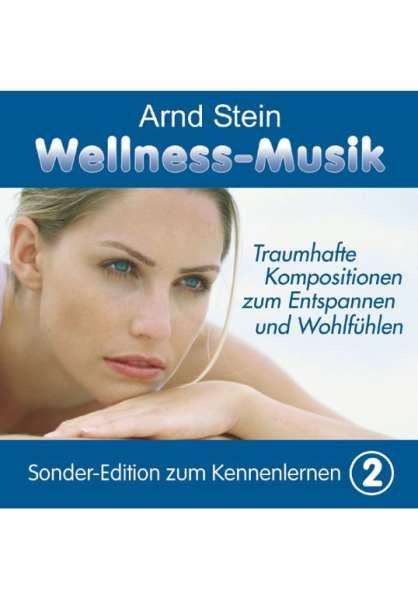 CD Wellness-Musik zum Kennenlernen Vol. 2 von Dr. Arnd Stein