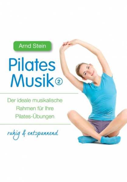 CD Pilates Musik 2 (entspannend) von Dr. Arnd Stein