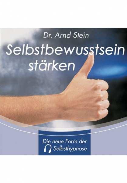 CD Selbstbewusstsein stärkend von Dr. Arnd Stein
