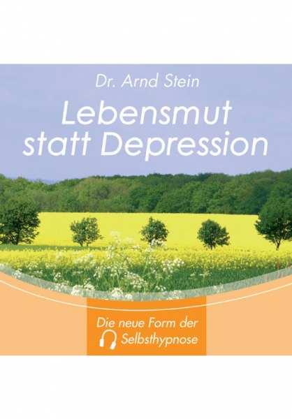 CD Lebensmut statt Depression von Dr. Arnd Stein