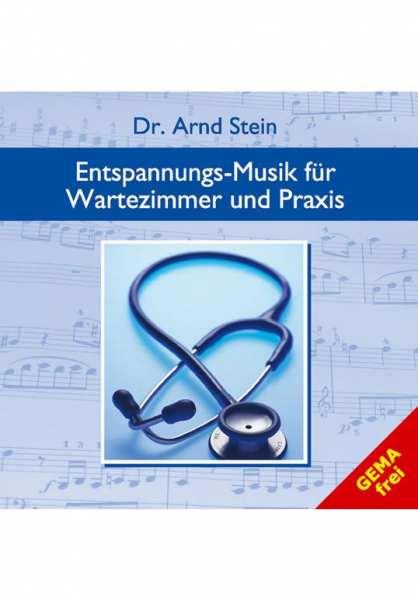 CD Entspannungsmusik für Wartezimmer und Praxis von Dr. Arnd Stein