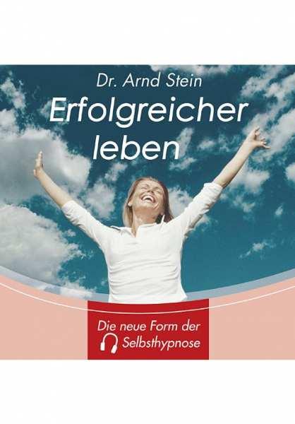 CD Erfolgreicher leben von Dr. Arnd Stein
