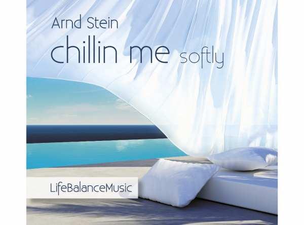 CD Chillin me softly von Dr. Arnd Stein