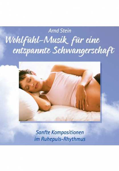 CD Wohlfühlmusik für eine entspannte Schwangerschaft von Dr. Arnd Stein